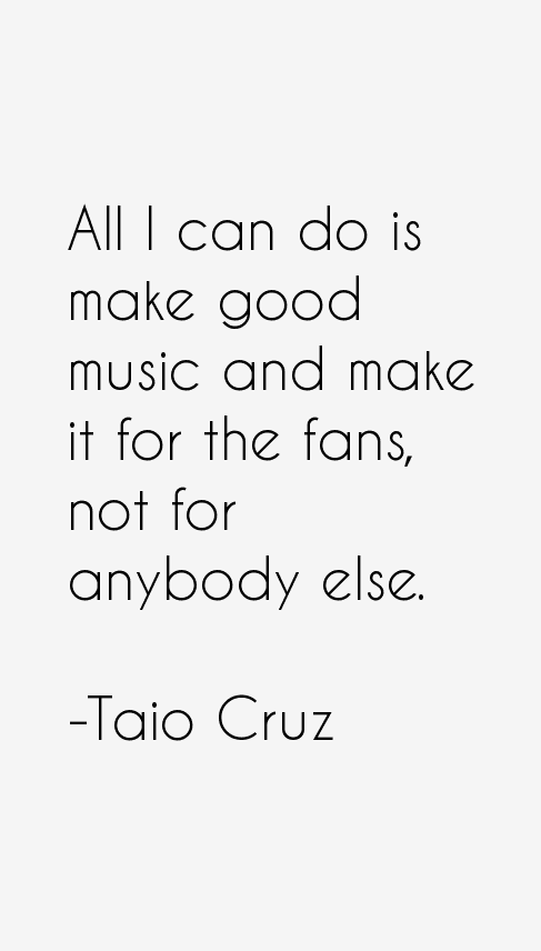 Taio Cruz Quotes