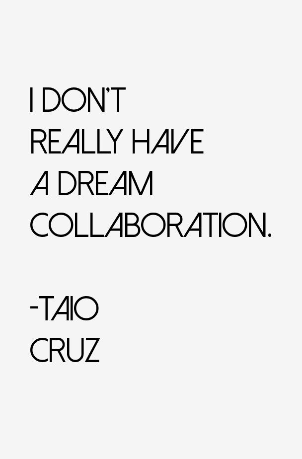 Taio Cruz Quotes