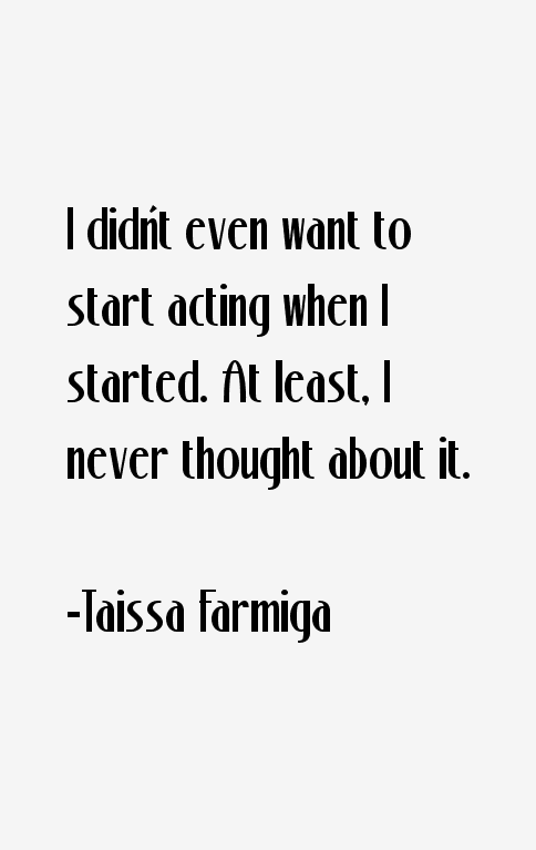 Taissa Farmiga Quotes