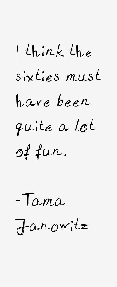 Tama Janowitz Quotes