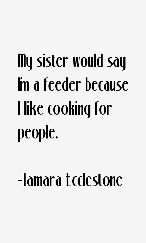 Tamara Ecclestone Quotes