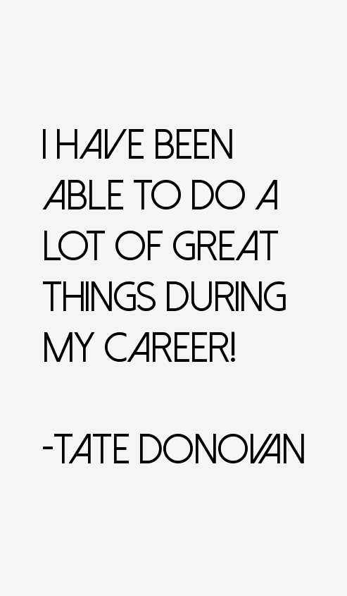 Tate Donovan Quotes