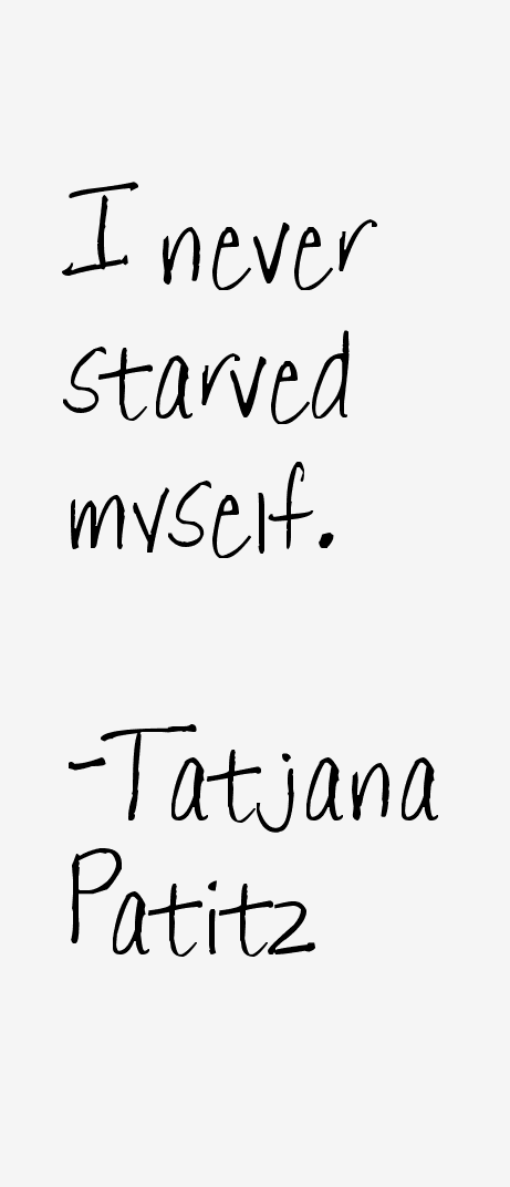 Tatjana Patitz Quotes