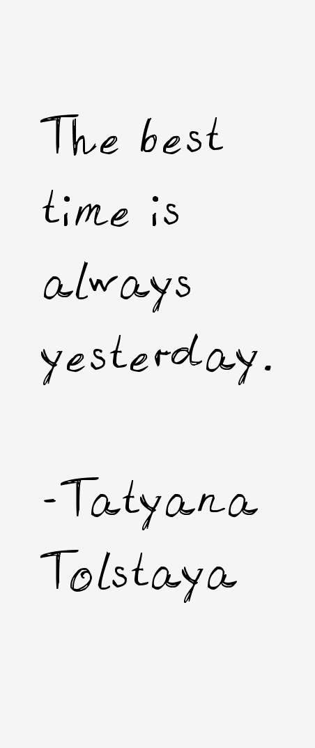 Tatyana Tolstaya Quotes