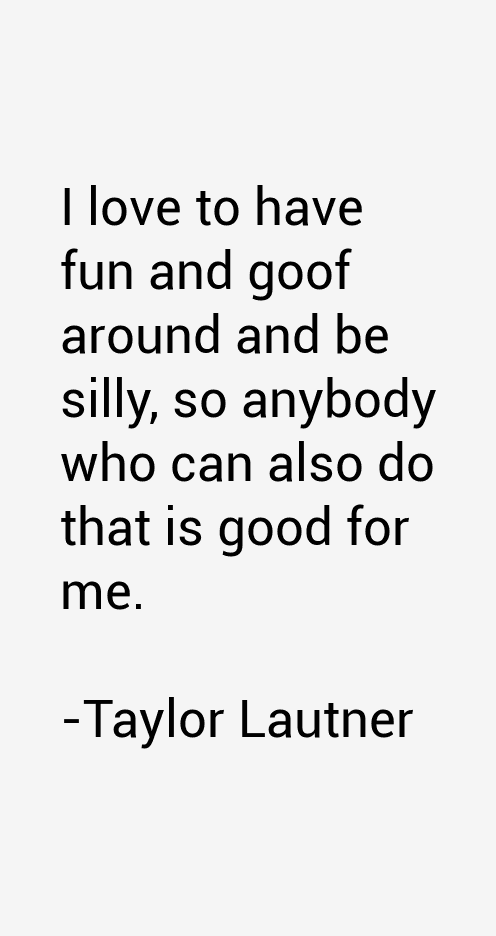 Taylor Lautner Quotes