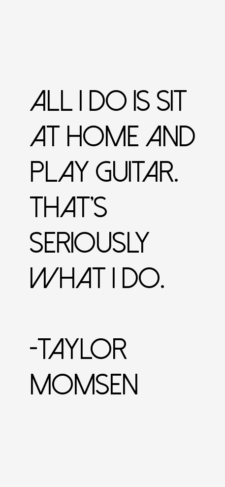 Taylor Momsen Quotes