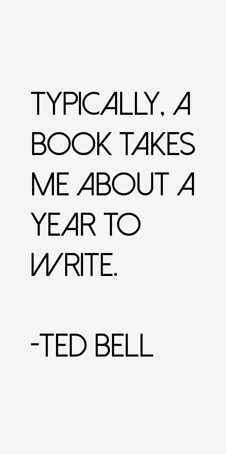 Ted Bell Quotes