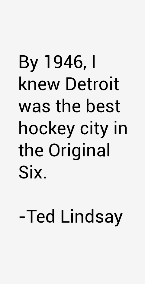 Ted Lindsay Quotes