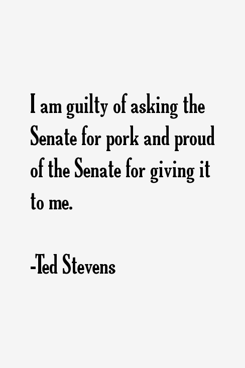 Ted Stevens Quotes