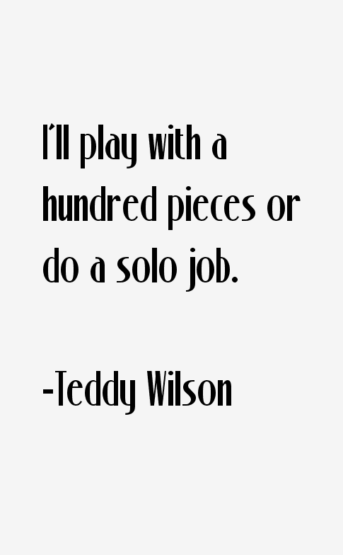 Teddy Wilson Quotes