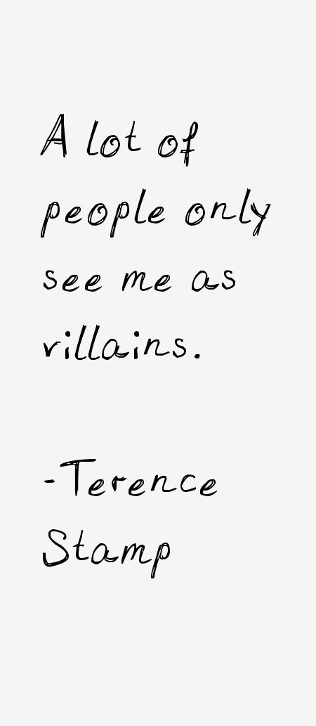 Terence Stamp Quotes