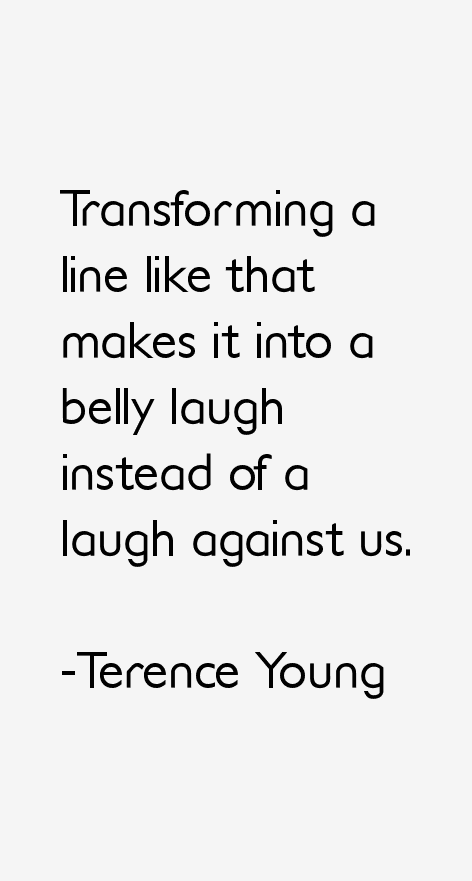 Terence Young Quotes