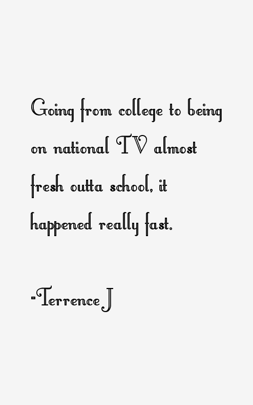 Terrence J Quotes