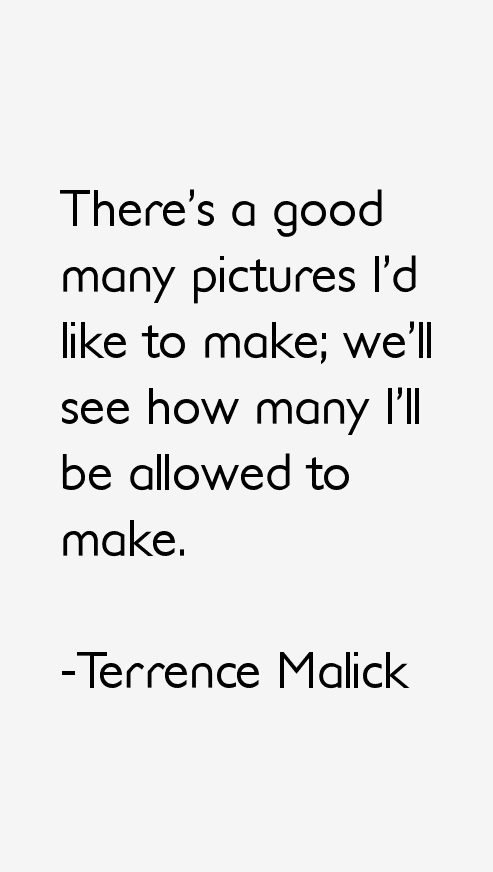 Terrence Malick Quotes