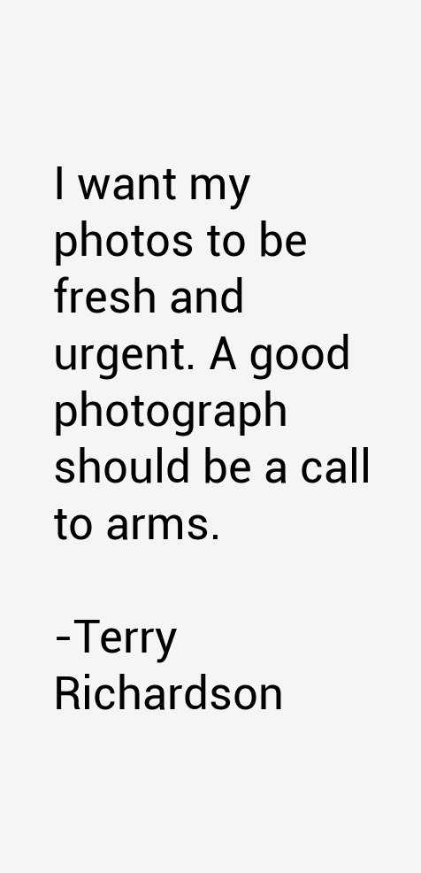 Terry Richardson Quotes