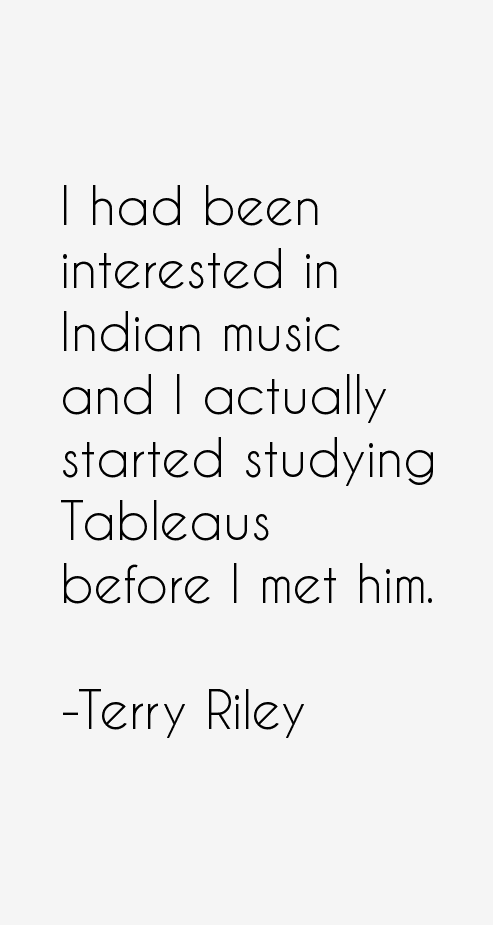 Terry Riley Quotes