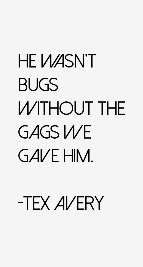 Tex Avery Quotes