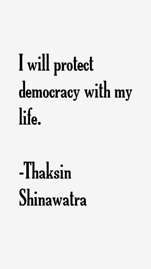 Thaksin Shinawatra Quotes
