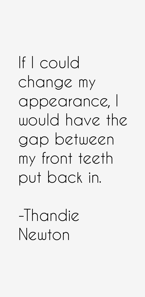 Thandie Newton Quotes