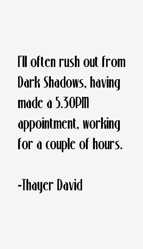 Thayer David Quotes