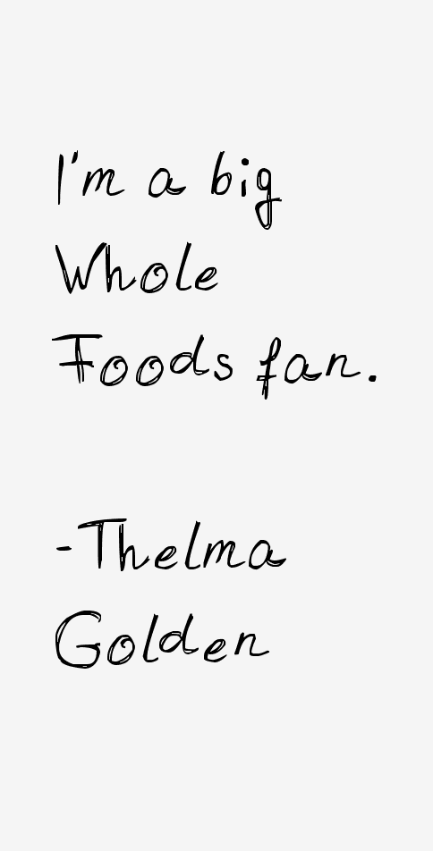 Thelma Golden Quotes