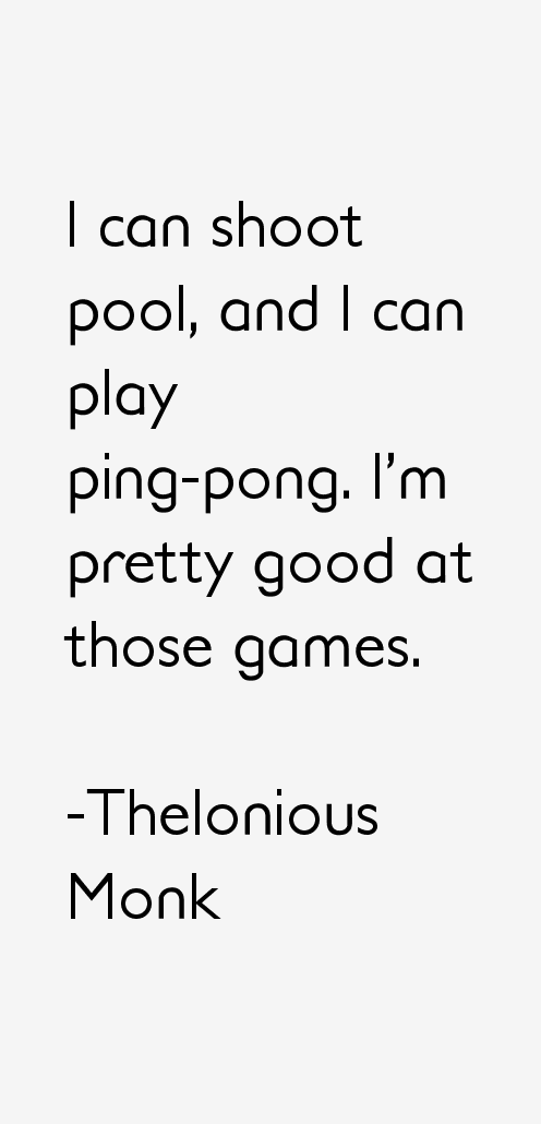 Thelonious Monk Quotes