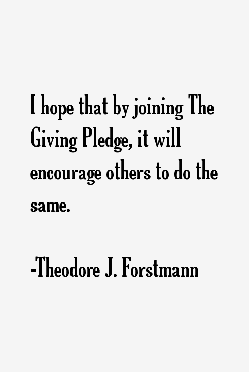 Theodore J. Forstmann Quotes
