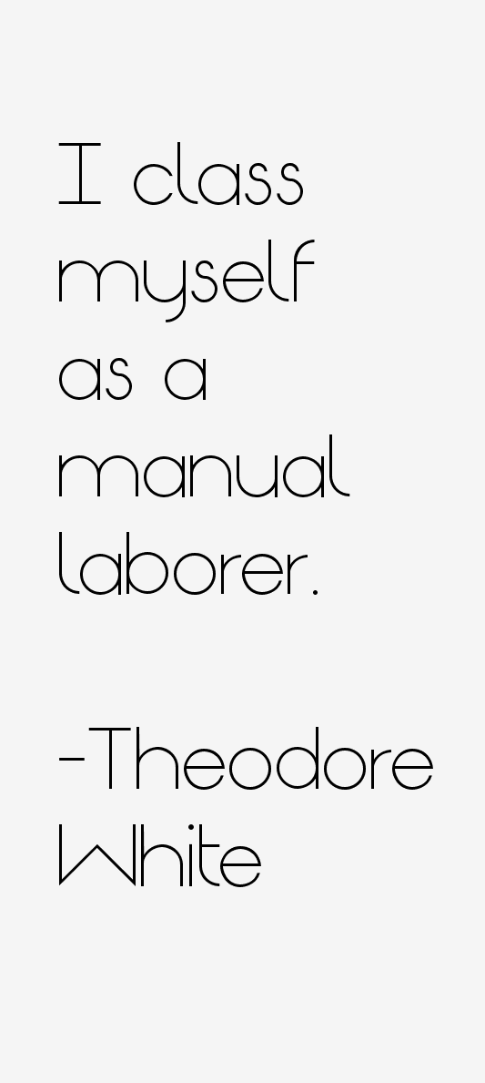 Theodore White Quotes