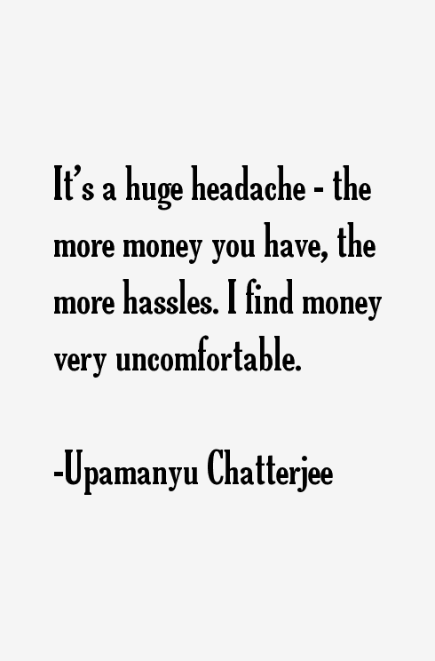 Upamanyu Chatterjee Quotes