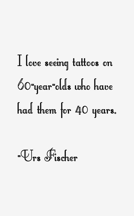 Urs Fischer Quotes