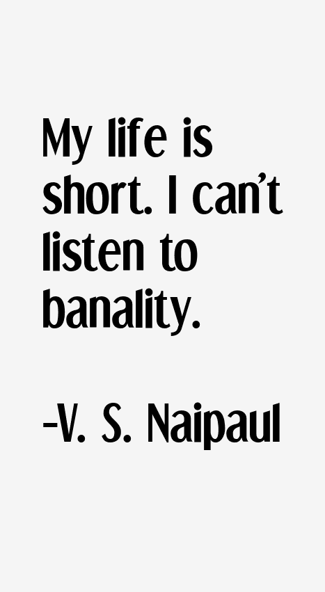 V. S. Naipaul Quotes