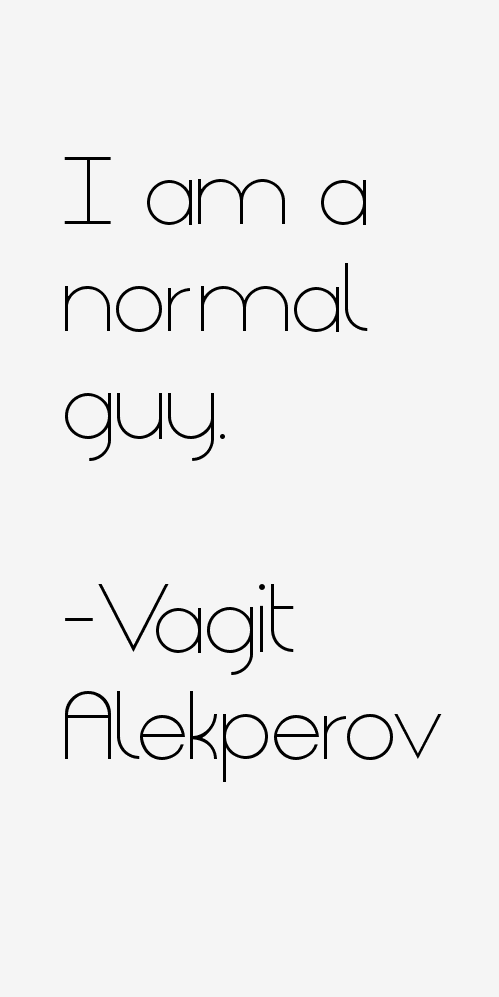 Vagit Alekperov Quotes