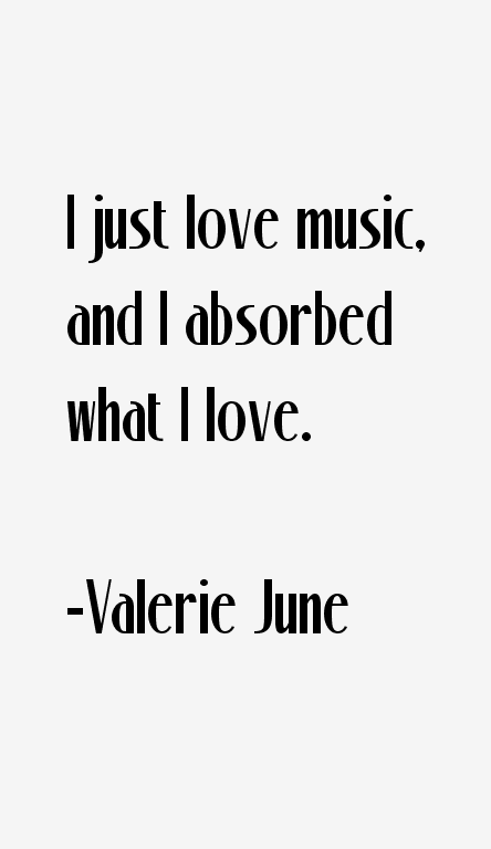 Valerie June Quotes