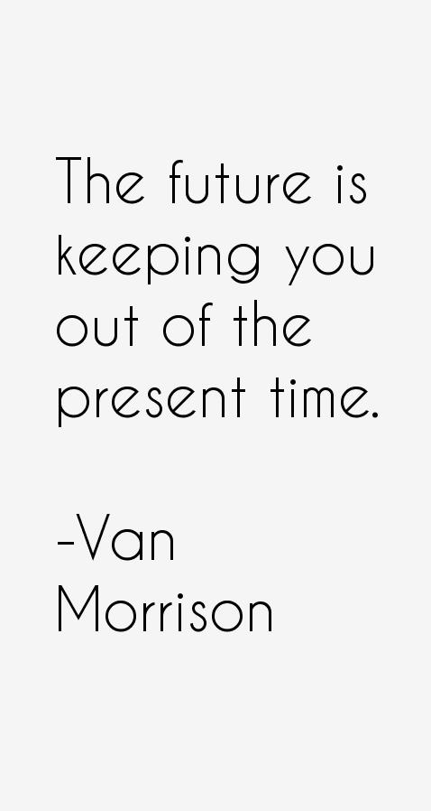 Van Morrison Quotes