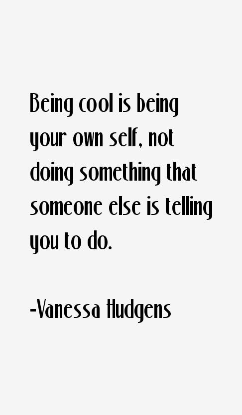 Vanessa Hudgens Quotes