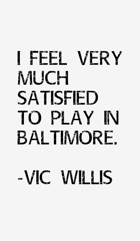 Vic Willis Quotes