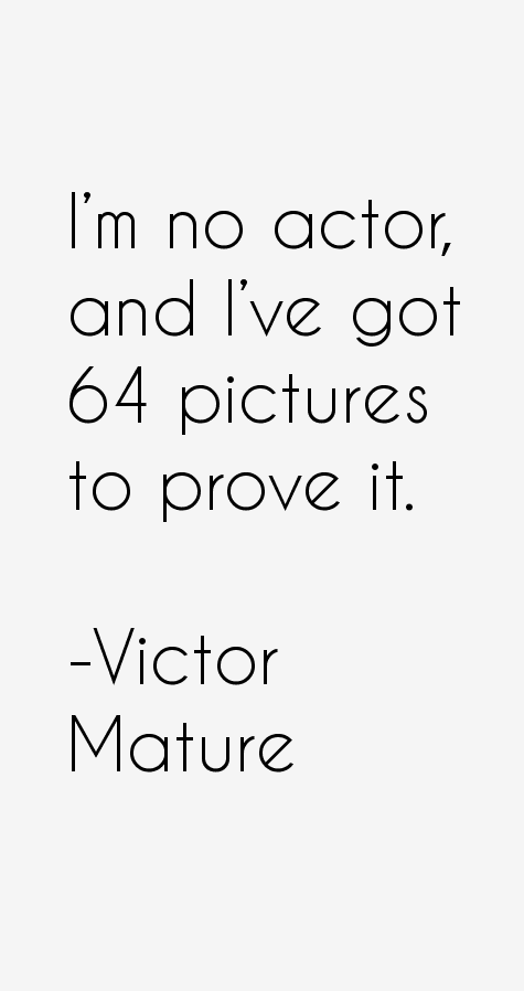 Victor Mature Quotes