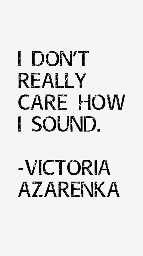 Victoria Azarenka Quotes