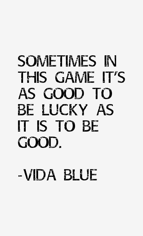 Vida Blue Quotes