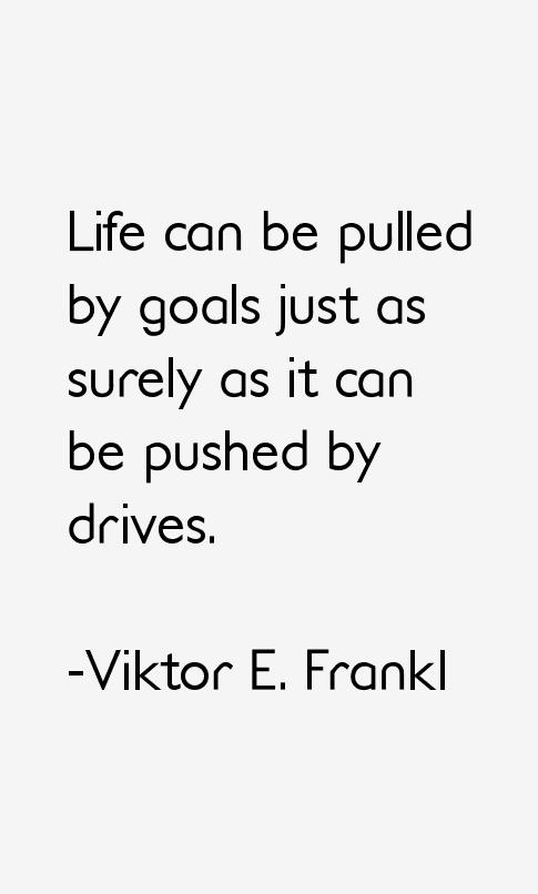 Viktor E. Frankl Quotes
