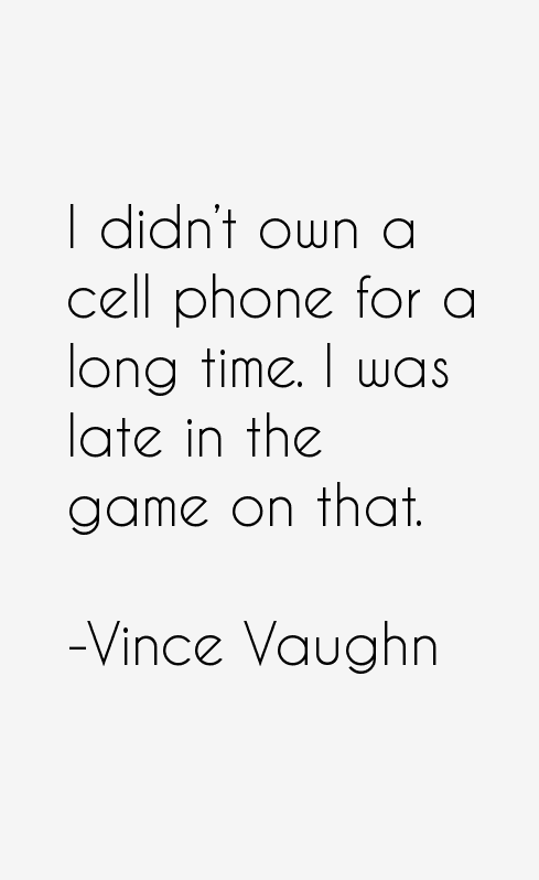 Vince Vaughn Quotes