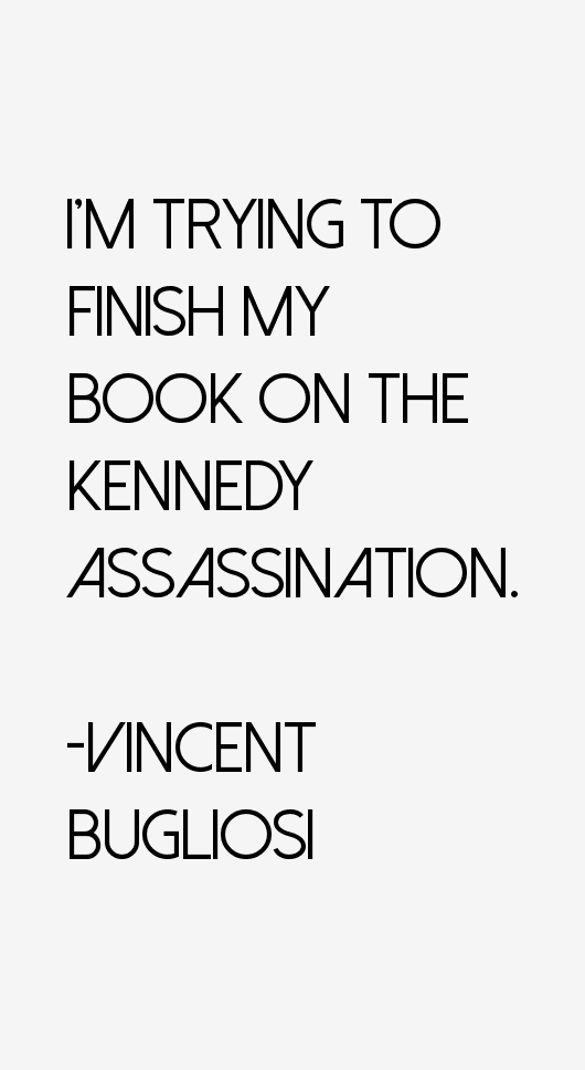 Vincent Bugliosi Quotes