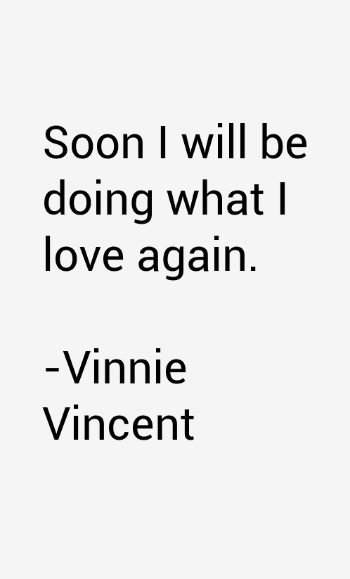 Vinnie Vincent Quotes