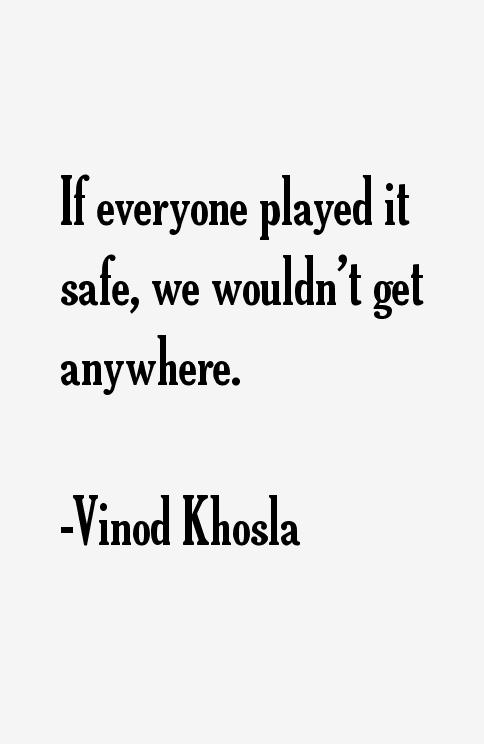 Vinod Khosla Quotes