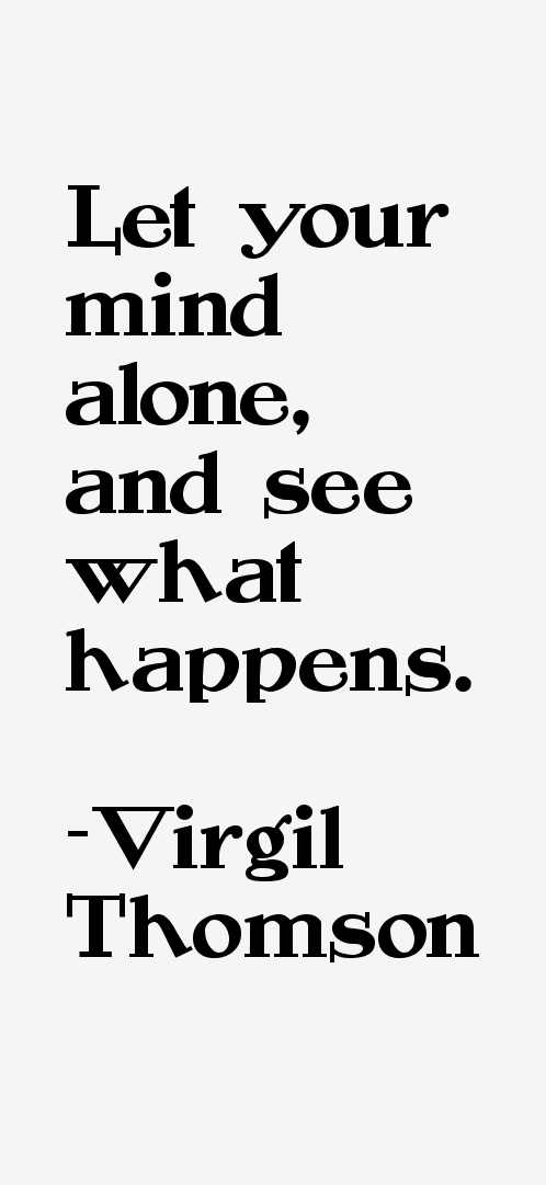 Virgil Thomson Quotes