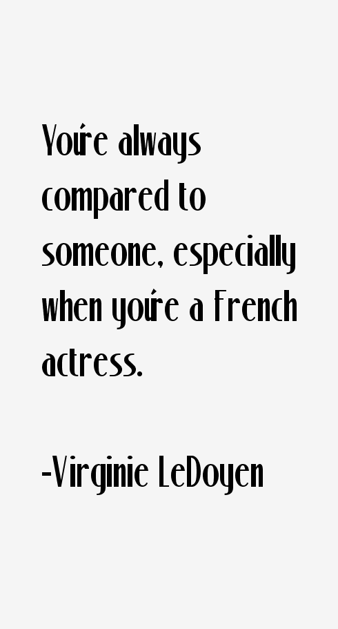 Virginie LeDoyen Quotes