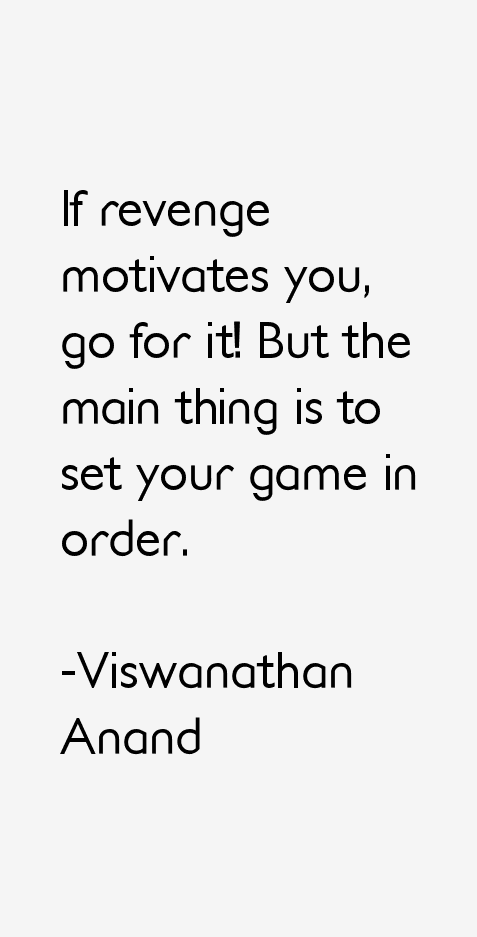 Viswanathan Anand Quotes