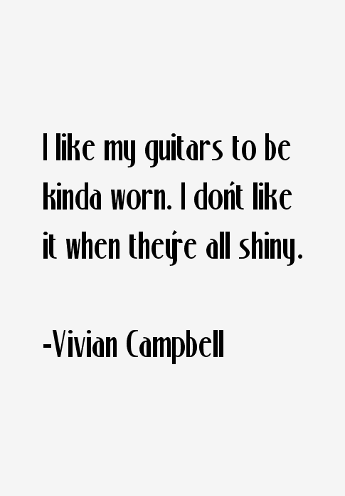 Vivian Campbell Quotes