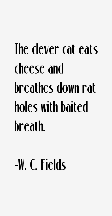 W. C. Fields Quotes