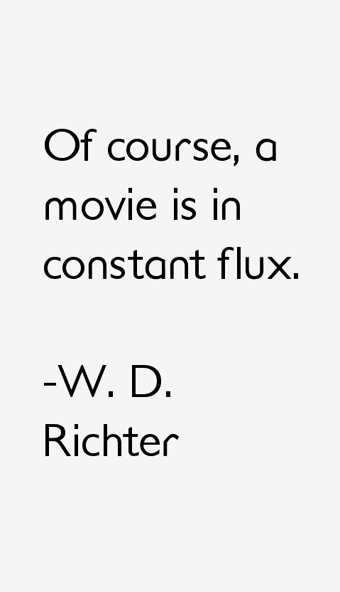 W. D. Richter Quotes